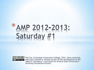 AMP 2012-2013:  Saturday #1