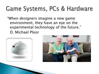 Game Systems, PCs & Hardware