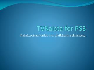 TVKaista for PS3