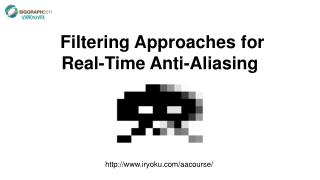 Filtering Approaches for  Real-Time Anti-Aliasing