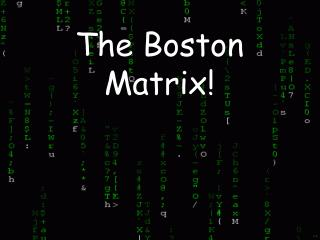 The Boston Matrix!