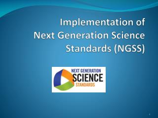 Implementation of Next Generation Science Standards (NGSS)