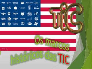 Os marcos históricos das  TIC