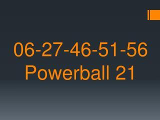 06-27-46-51-56  Powerball 21