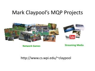 Mark Claypool�s MQP Projects
