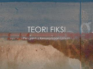 TEORI FIKSI