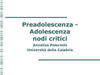Preadolescenza - Adolescenza nodi critici