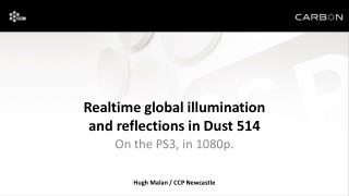 Realtime  global illumination  and reflections in Dust 514