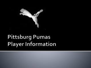 Pittsburg Pumas  Player  Information