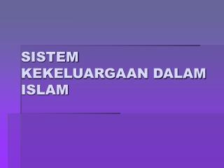 SISTEM KEKELUARGAAN DALAM ISLAM