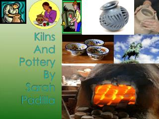 Kilns And Pottery By Sarah Padilla
