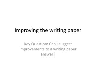 Improving the writing paper