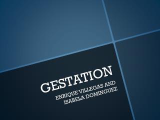 GESTATION