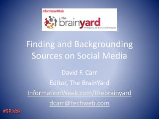 Finding and  Backgrounding  Sources on Social Media