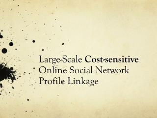 Large -Scale  Cost-sensitive Online Social Network Profile Linkage