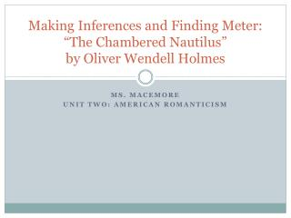 "Making Inferences and Finding Meter: ""The Chambered Nautilus"" by Oliver Wendell Holmes"