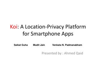 Koi : A Location-Privacy Platform for Smartphone Apps