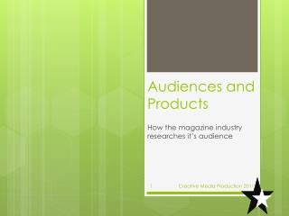 Audiences and Products