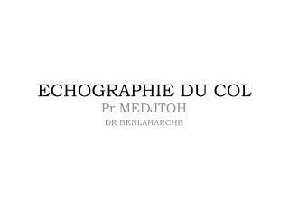ECHOGRAPHIE  DU COL