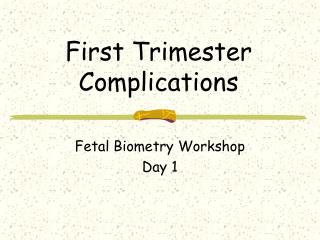 First Trimester Complications