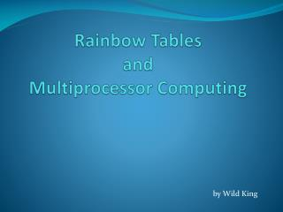 Rainbow Tables  and  Multiprocessor Computing