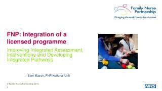FNP: Integration of a licensed programme