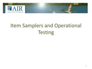 Item Samplers and Operational Testing