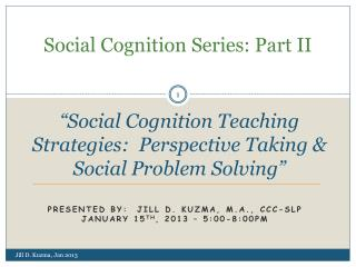 Social Cognition Series: Part II