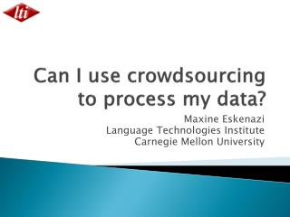 Can I use crowdsourcing to process my data?