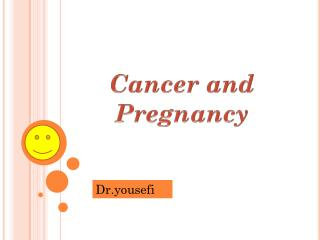 Cancer and Pregnancy