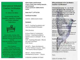International Volleyball Coaches Certification  by Dr. Gylton Da  Matta
