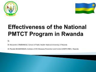 Effectiveness of the National PMTCT Program in Rwanda