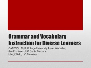 Grammar and Vocabulary Instruction for Diverse Learners