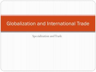 Globalization and International Trade
