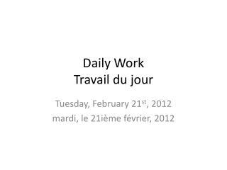 Daily Work Travail  du jour