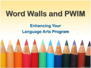 Word Walls and PWIM
