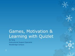 Games, Motivation & Learning with  Quizlet