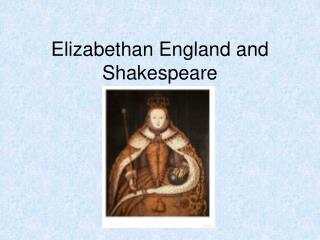 Elizabethan England and Shakespeare