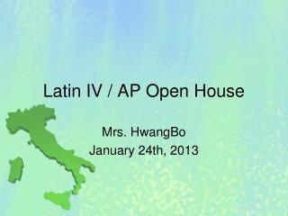 Latin IV / AP  Open House