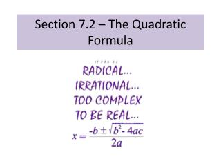 Section 7.2 – The Quadratic Formula