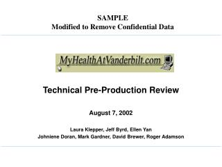 Technical Pre-Production Review  August 7, 2002  Laura Klepper, Jeff Byrd, Ellen Yan Johniene Doran, Mark Gardner, David