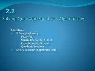 Solving Quadratic Equations Algebraically