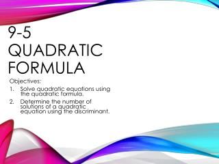 9-5 Quadratic Formula
