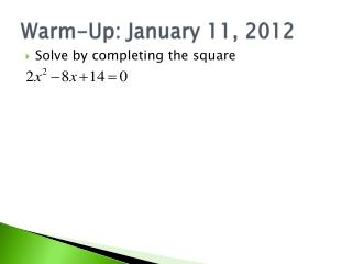 Warm-Up: January 11, 2012