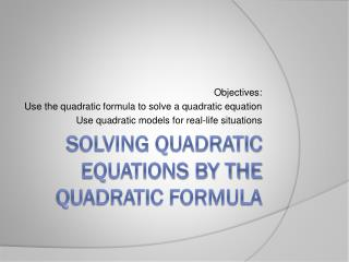 Solving quadratic equations by the quadratic formula
