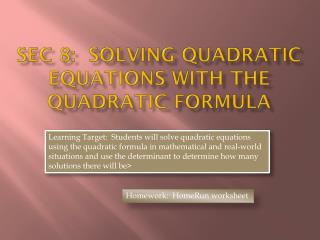 Sec  8:   Solving Quadratic Equations with the Quadratic Formula