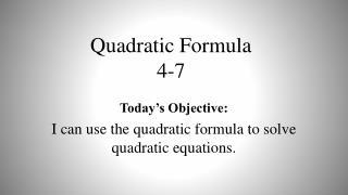Quadratic Formula 4-7