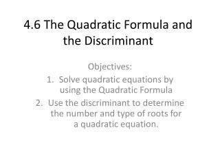 4.6  The Quadratic Formula and the Discriminant