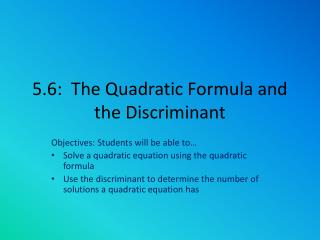 5.6:  The Quadratic Formula and the Discriminant