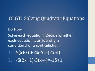 OLGT:  Solving Quadratic Equations